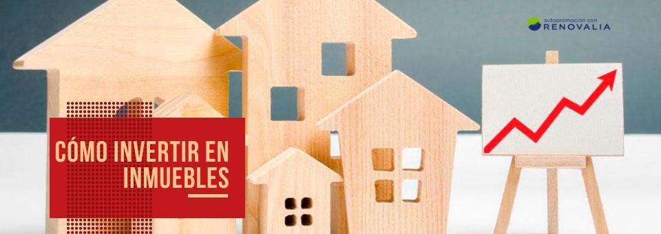 Cómo invertir en el mercado inmobiliario